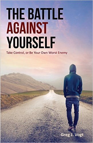 The Battle Against Yourself - Self Improvement Book